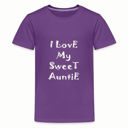 I love my sweet auntie - Kids' Premium T-Shirt