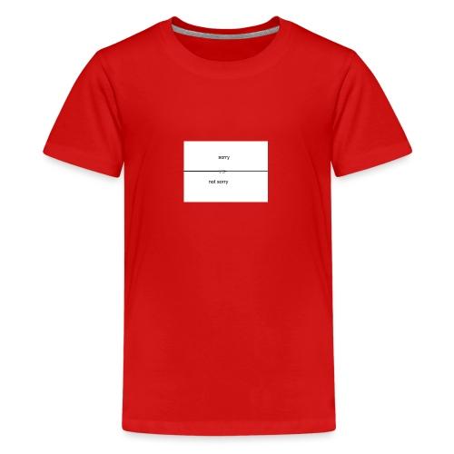 Sorry VS Not Sorry - Kids' Premium T-Shirt