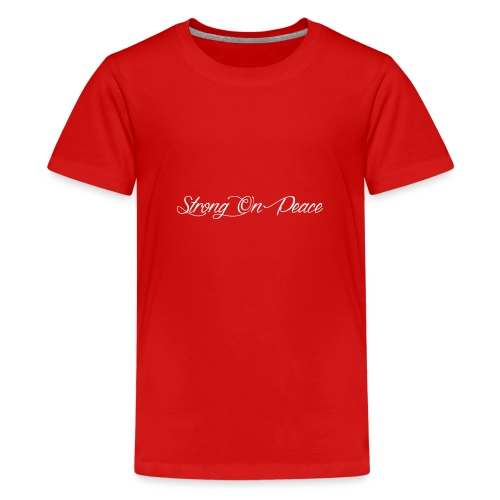 Strong On Peace (Cursive) - Kids' Premium T-Shirt