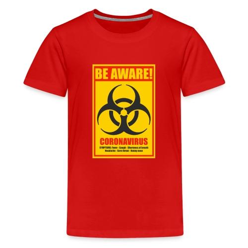 Be aware! Coronavirus biohazard warning sign - Kids' Premium T-Shirt