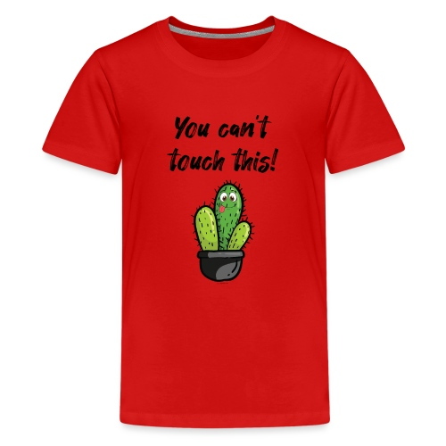 YOU CAN'T TOUCH THIS - Kids' Premium T-Shirt