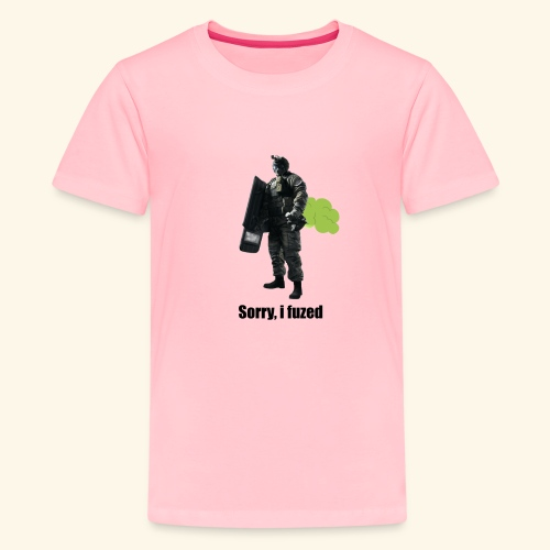 sorry i fuzed - Kids' Premium T-Shirt