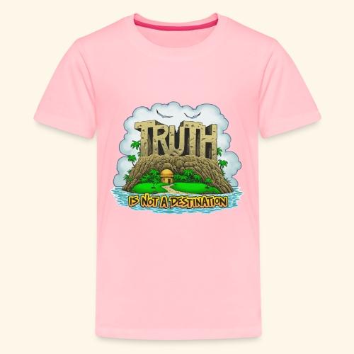 Truth Is Not A Destination - Kids' Premium T-Shirt
