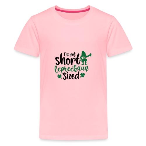 I'm not short I'm leprechaun sized - Kids' Premium T-Shirt