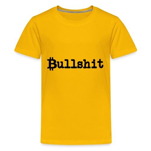 BITCOIN Bullshit Shirt Crypto BTC Blockchain Bulls - Kids' Premium T-Shirt