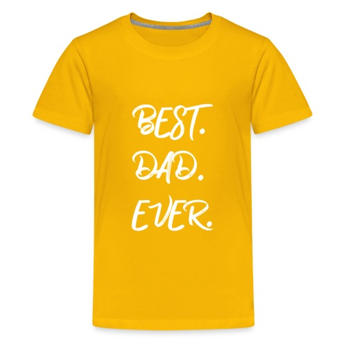 Father's Day - BEST DAD EVER - Kids' Premium T-Shirt