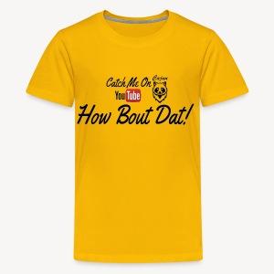 Catch ME OUTSIDE CajunCoon - Kids' Premium T-Shirt