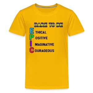 Dare to be EPIC - Kids' Premium T-Shirt