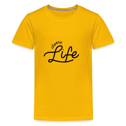 Choose Life - Kids' Premium T-Shirt