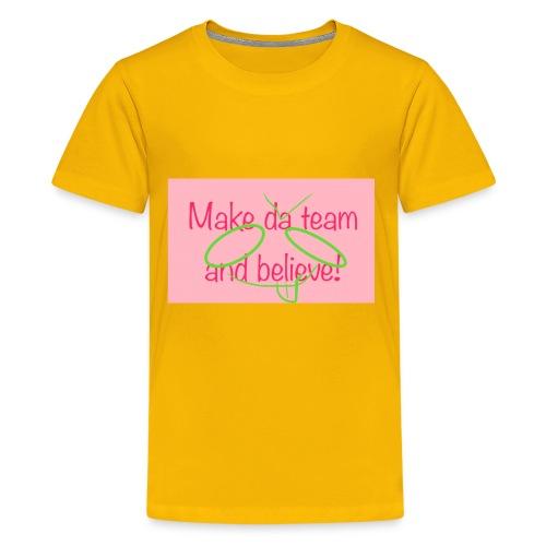 Make da team and belive - Kids' Premium T-Shirt