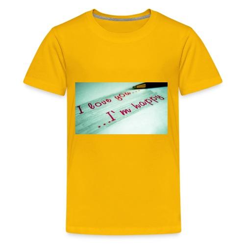 133197 I Love You Im Happy11 - Kids' Premium T-Shirt