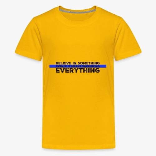 Believe In Something - Kids' Premium T-Shirt
