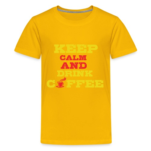 Keep Calm and Drink Coffee - Kids' Premium T-Shirt