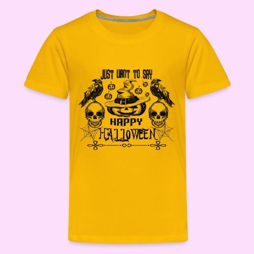 PUMPKIN JUST WANTS TO SAY HAPPY HALLOWEEN - Kids' Premium T-Shirt