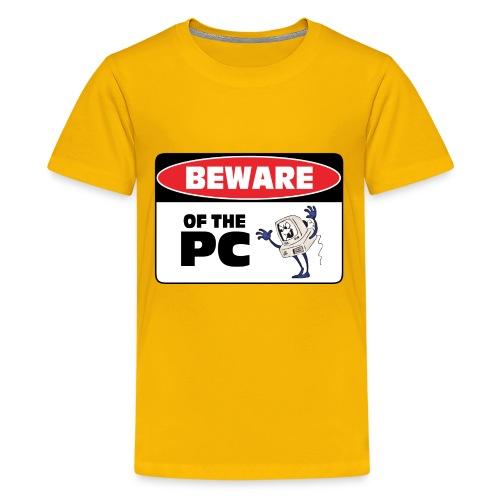 Beware of the PC - Kids' Premium T-Shirt