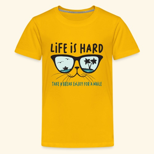 life is hard take a break enjoy for a while, Cat - Kids' Premium T-Shirt