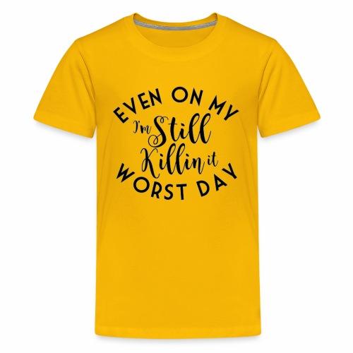 I'm Still Killin It - Kids' Premium T-Shirt
