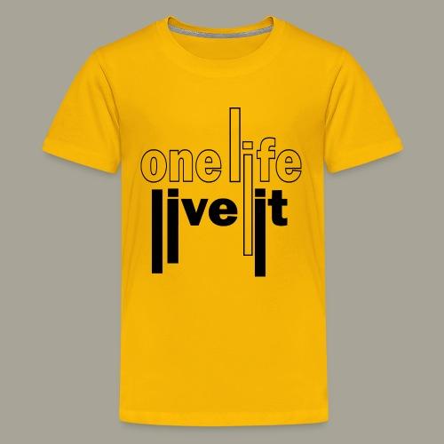 A Life - Live It Saying Idea Statement - Kids' Premium T-Shirt