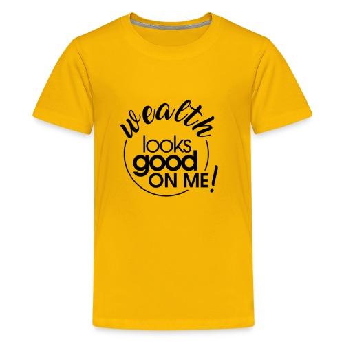 Wealth Looks Good On Me - Circle - Kids' Premium T-Shirt