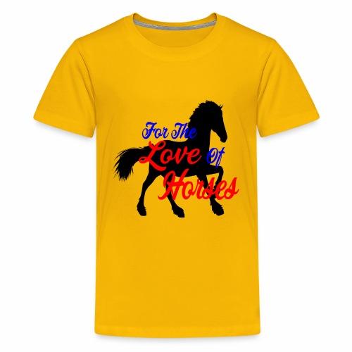 For The Love Of Horses - Kids' Premium T-Shirt