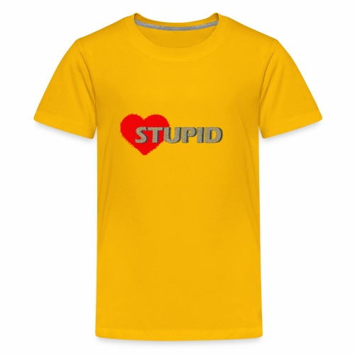 STUPID - Kids' Premium T-Shirt