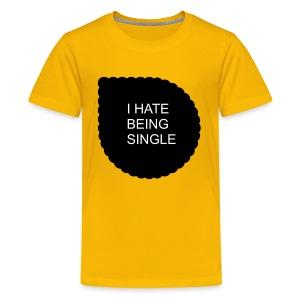 Single..... - Kids' Premium T-Shirt