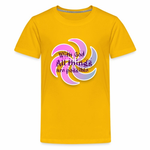 With god all things are possible - Kids' Premium T-Shirt