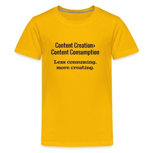 Content Creation> Content Consumption - Kids' Premium T-Shirt