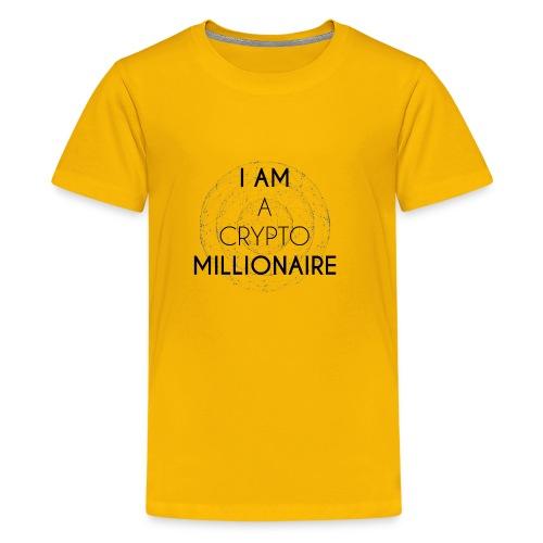 I AM A CRYPTO MILLIONAIRE black edition - Kids' Premium T-Shirt