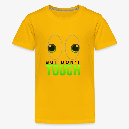 LOOK BUT DON'T TOUCH DONT DO NOT T-SHIRT TEE FUNNY - Kids' Premium T-Shirt