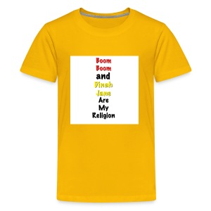 Boom Boom and Dinah Jane Are My Religion - Kids' Premium T-Shirt