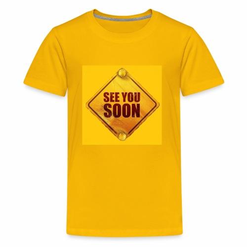 see you soon - Kids' Premium T-Shirt