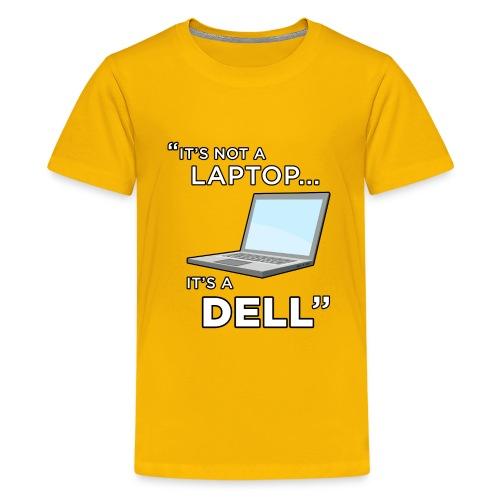 It's Not A Laptop... It's A Dell - Kids' Premium T-Shirt