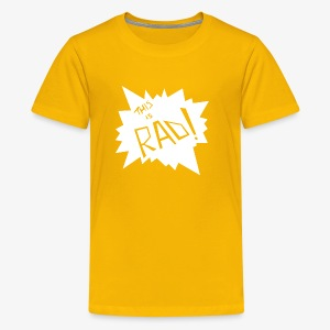rad - Kids' Premium T-Shirt