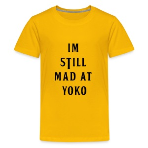 I'M STILL MAD AT YOKO - Kids' Premium T-Shirt