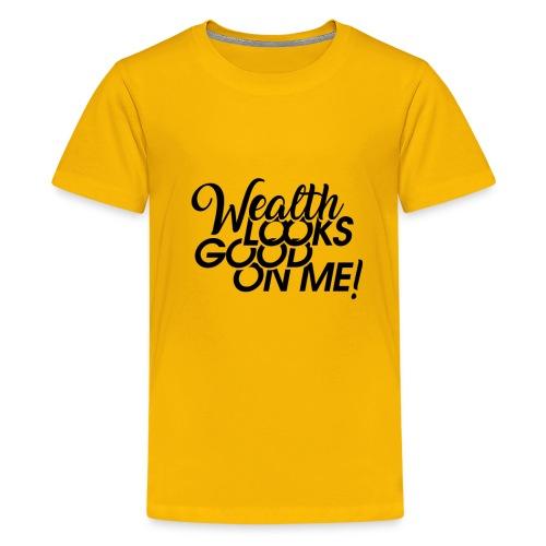 Wealth Looks Good On Me - Kids' Premium T-Shirt