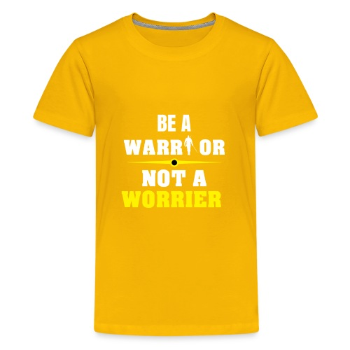 Be a warrior not a worrier - Kids' Premium T-Shirt