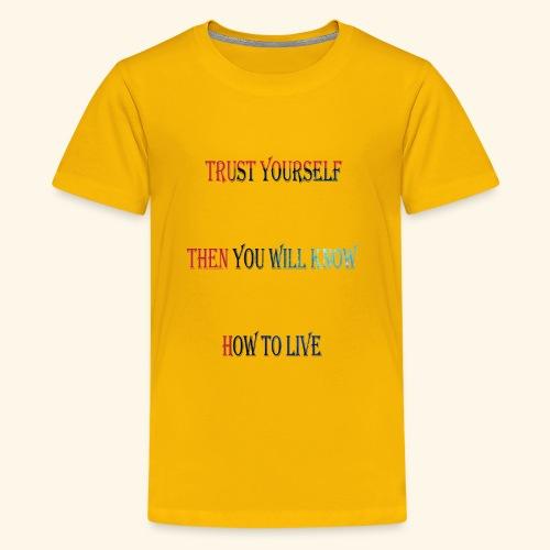 Trust yourself T-Shirt - Kids' Premium T-Shirt