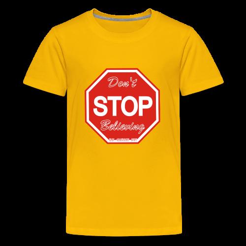 Don't stop believing - Kids' Premium T-Shirt