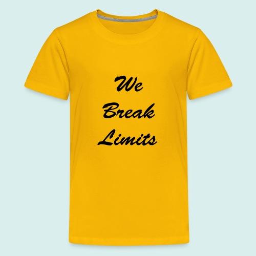 We Break Limits - Kids' Premium T-Shirt
