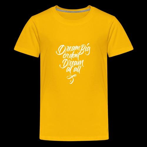Dream More - Kids' Premium T-Shirt