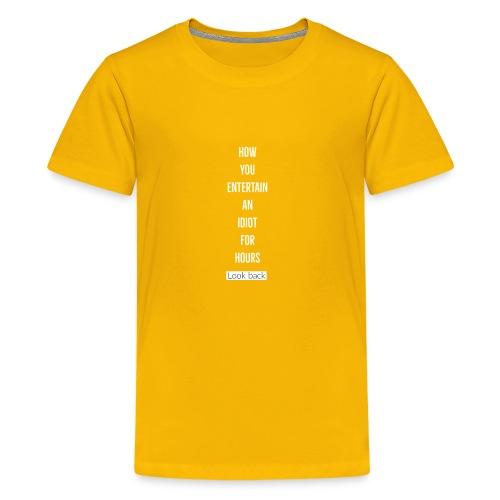 Entertain idiot - Kids' Premium T-Shirt
