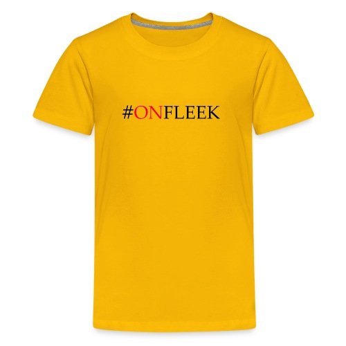 On Fleek! Print - Kids' Premium T-Shirt