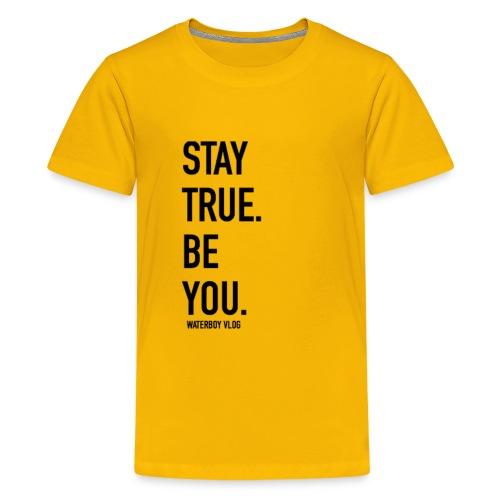 Stay True. Be You. - Kids' Premium T-Shirt