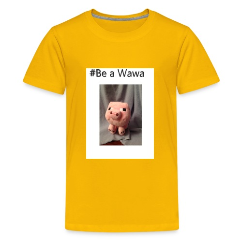 be a wawa - Kids' Premium T-Shirt