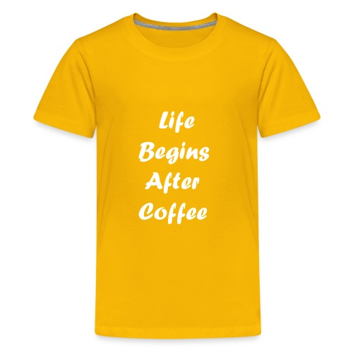 life begins after coffee love quote 1 - Kids' Premium T-Shirt