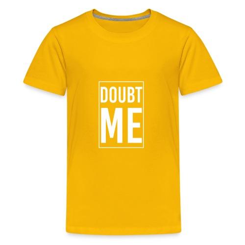 DOUBT ME T-SHIRT - Kids' Premium T-Shirt