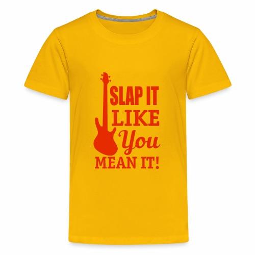 Slap it like you mean it! - red - Kids' Premium T-Shirt