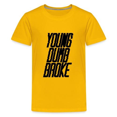 Young Dumb Broke - Kids' Premium T-Shirt