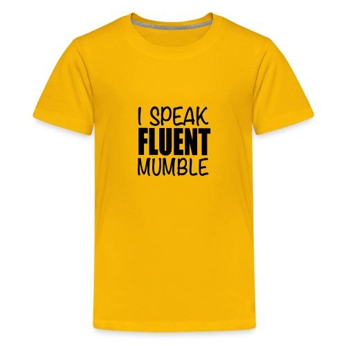 I Speak Fluent Mumble - Kids' Premium T-Shirt